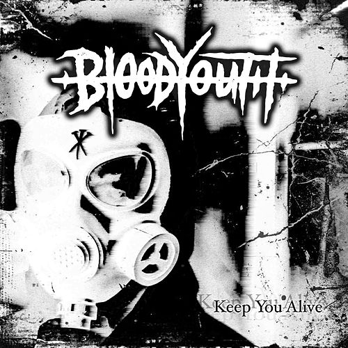 Keep You Alive by Blood Youth