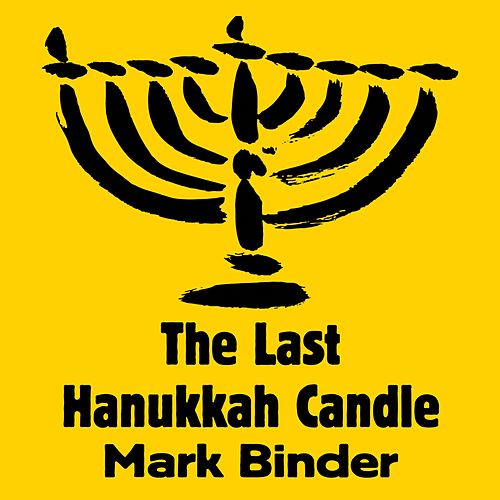 The Last Hanukkah Candle de Mark Binder