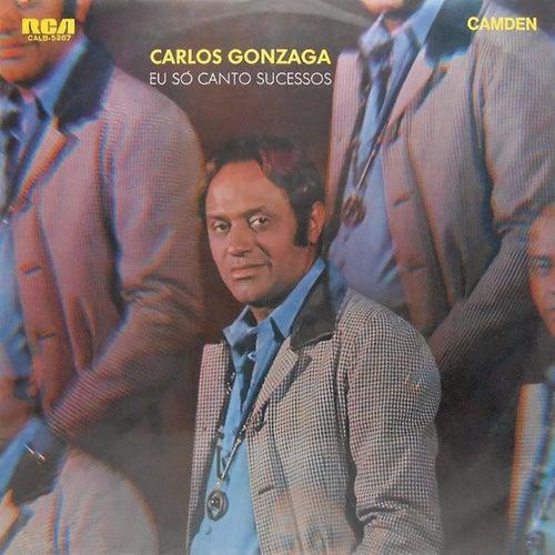 Eu Só Canto Sucessos by Carlos Gonzaga