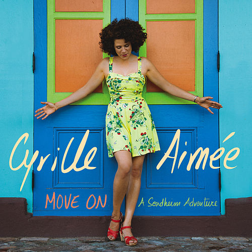 Move On: A Sondheim Adventure by Cyrille Aimée
