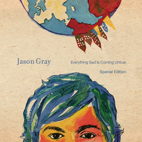 Everything Sad Is Coming Untrue (Special Edition) de Jason Gray