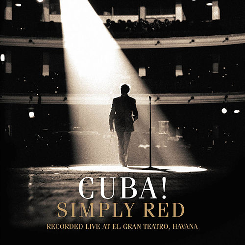 Cuba! (Recorded Live at El Gran Teatro, Havana) by Simply Red