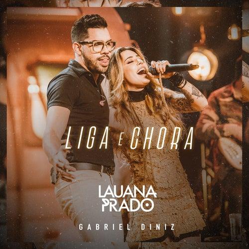 Liga E Chora (Ao Vivo) de Lauana Prado