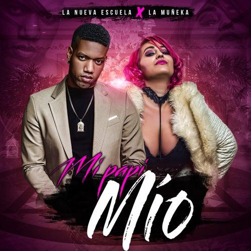 Mi Papi Mio (feat. La Muñeka) di Nueva Escuela