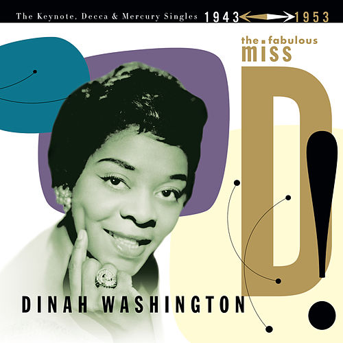 The Fabulous Miss D! The Keynote, Decca And Mercury Singles 1943-1953 by Dinah Washington