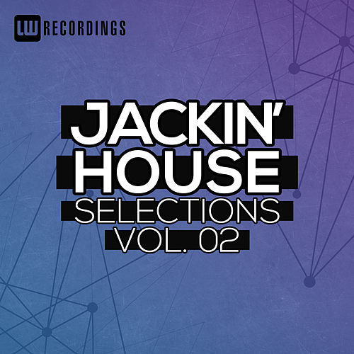 Jackin' House Selections, Vol. 02 - EP by Various Artists