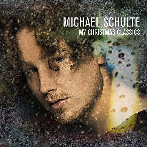 My Christmas Classics von Michael Schulte