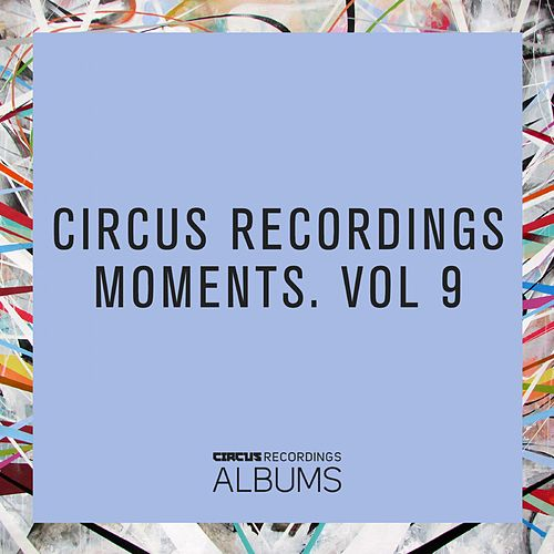 Circus Recordings Moments, Vol. 9 von Various Artists