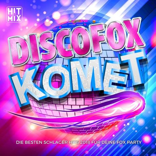 Discofox Komet - Die besten Schlager Hits 2018 für deine Fox Party von Various Artists