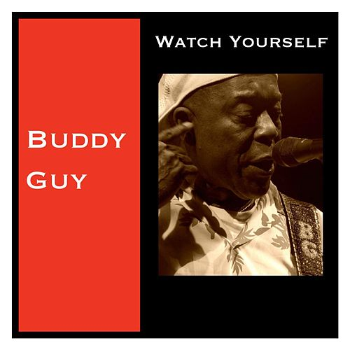 Watch Yourself de Buddy Guy