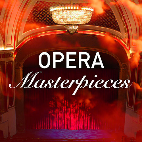Opera Masterpieces by Various Artists