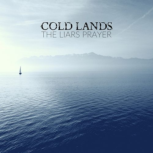 The Liars Prayer by Cold Lands