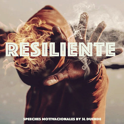 Resiliente (Speeches Motivacionales) by 3l Duende