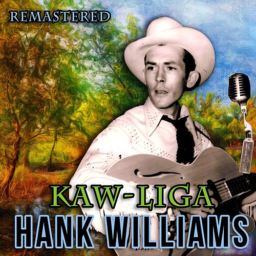 Kaw-Liga by Hank Williams