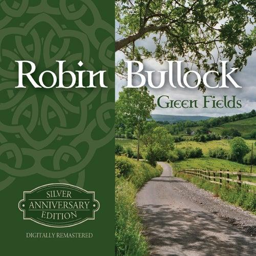 Green Fields by Robin Bullock