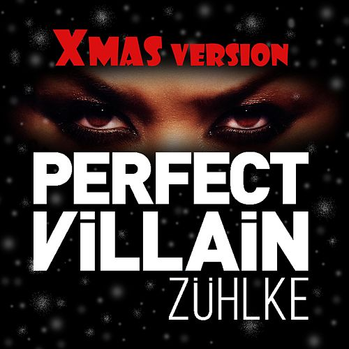 Perfect Villain (Xmas Version) by Zühlke