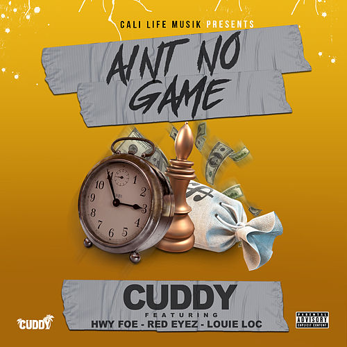 Ain't No Game (feat. Hwy Foe, Red Eyez & Louie Loc) by Cuddy