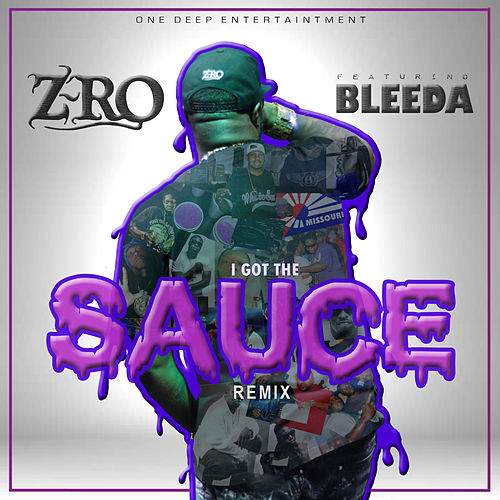 I Got The Sauce (Remix) [feat. Bleeda] by Z-Ro