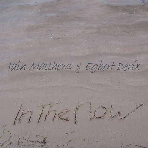 In the Now by Iain Matthews