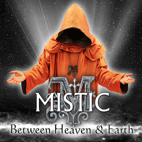 Between Heaven & Earth de Mistic