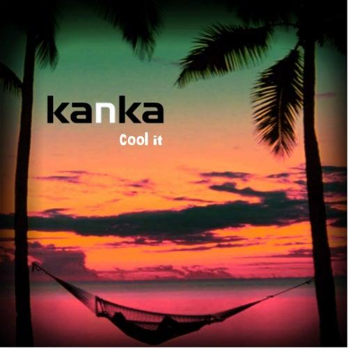 Cool It de Kanka