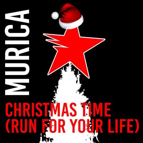 Christmas Time (Run For Your Life) de Murica