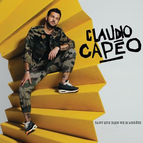 Tant que rien ne m'arrête de Claudio Capéo
