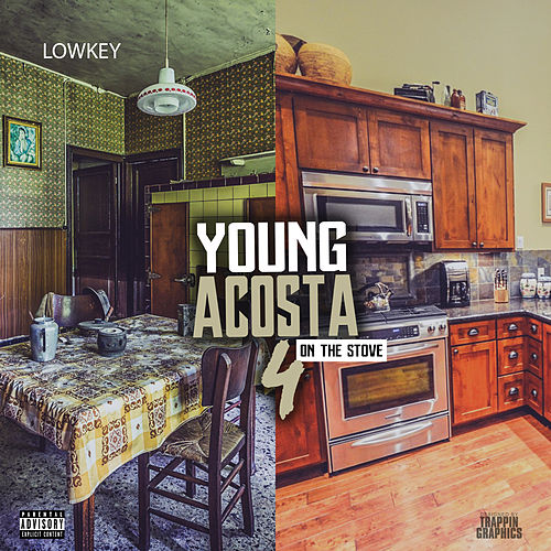 Young Acosta 4-on the Stove by Low Key