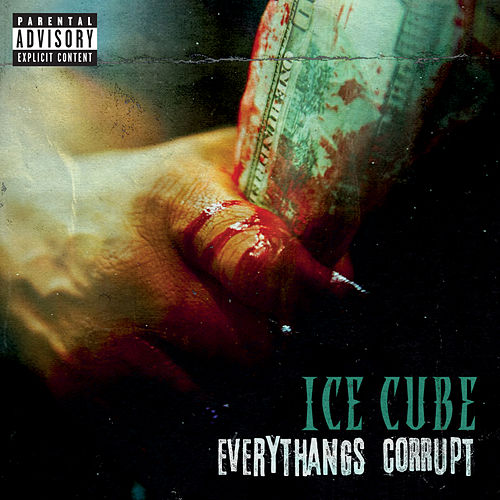 Everythangs Corrupt von Ice Cube