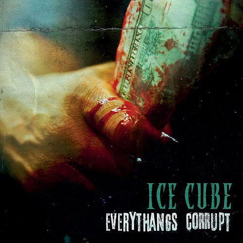 Everythangs Corrupt by Ice Cube