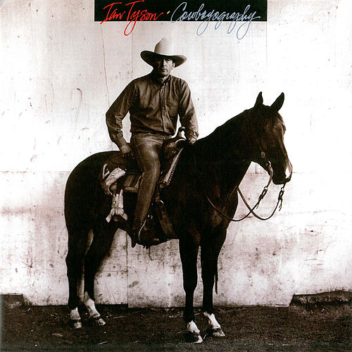 Cowboyography by Ian Tyson