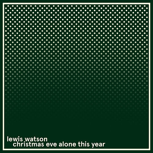Christmas Eve Alone This Year de Lewis Watson