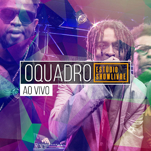 OQuadro no Estúdio Showlivre (Ao Vivo) by OQuadro