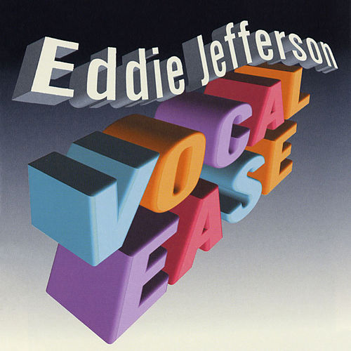 Vocal Ease by Eddie Jefferson