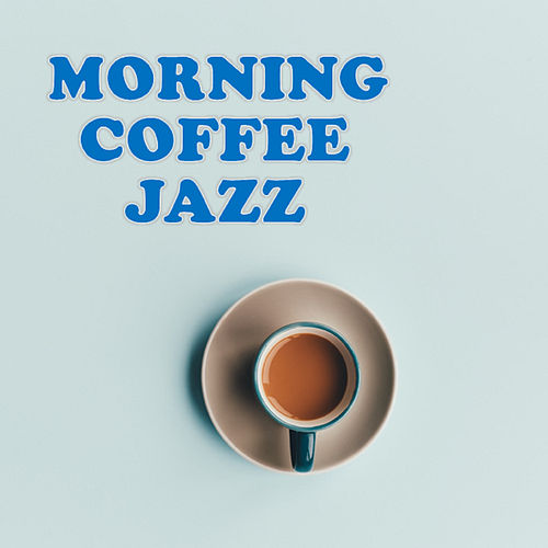 Morning Coffee Jazz de Various Artists
