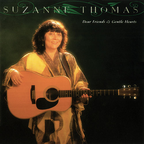Dear Friends & Gentle Hearts by Suzanne Thomas