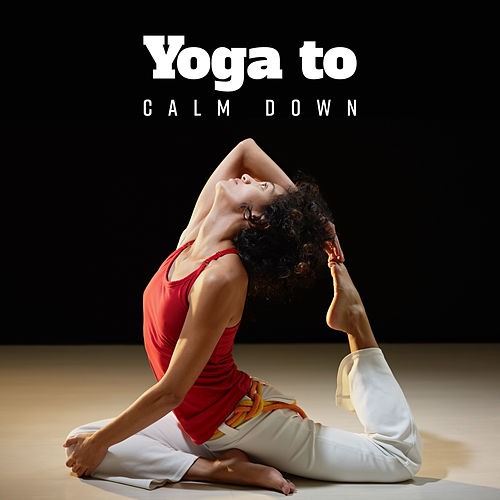 Yoga to Calm Down by Chinese Relaxation and Meditation