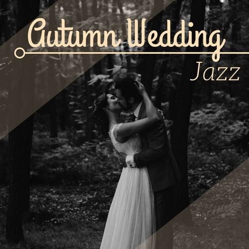 Autumn Wedding Jazz - Cozy Jazz Background Music for Fall Wedding Reception by Wedding Music Duet