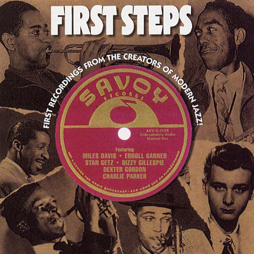 First Steps: First Recordings From The Creators Of Modern Jazz de Various Artists