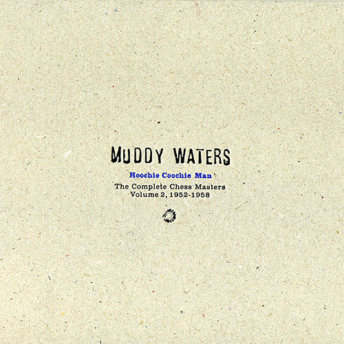 Hoochie Coochie Man: Complete Chess Masters (Vol. 2: 1952-1958) by Muddy Waters