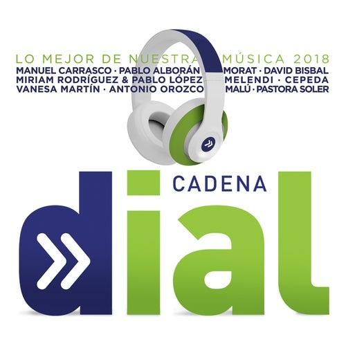Cadena Dial (Lo Mejor De Nuestra Música 2018) de Various Artists