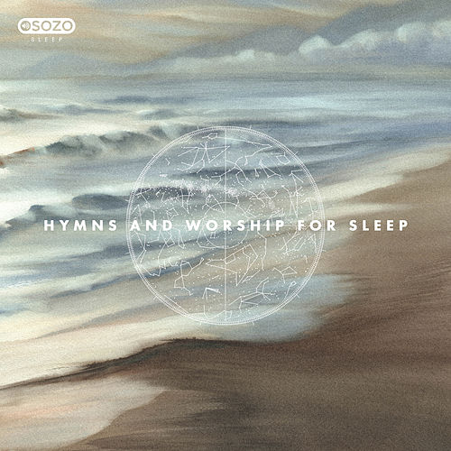 Hymns And Worship For Sleep de SOZO Sleep