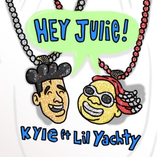 Hey Julie! (feat. Lil Yachty) de KYLE