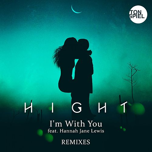 I'm With You (feat. Hannah Jane Lewis) (Remixes) von Hight
