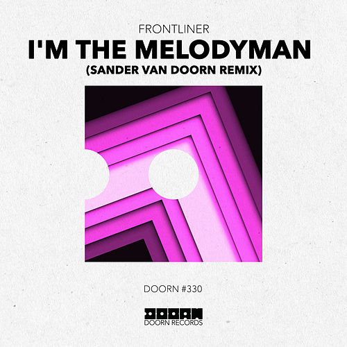 I'm The Melodyman (Sander van Doorn Remix) by Frontliner