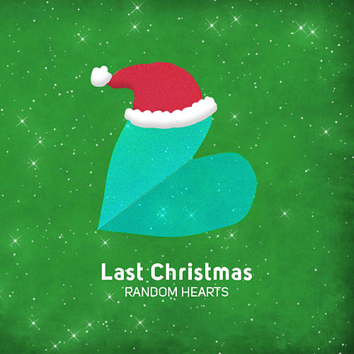 Last Christmas by Random Hearts