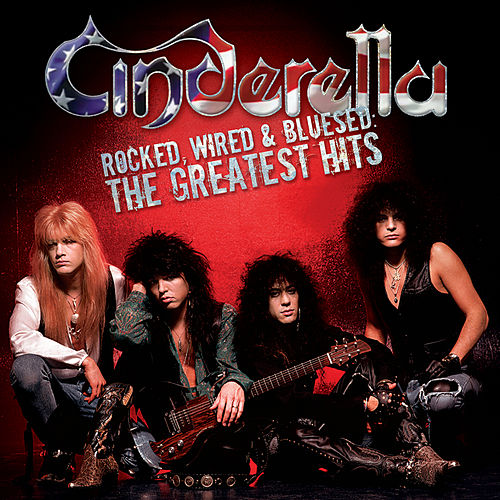 Rocked, Wired & Bluesed: The Greatest Hits von Cinderella
