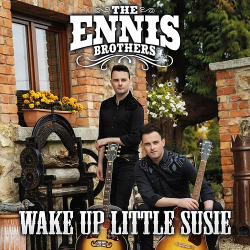 Wake Up Little Susie by The Ennis Brothers