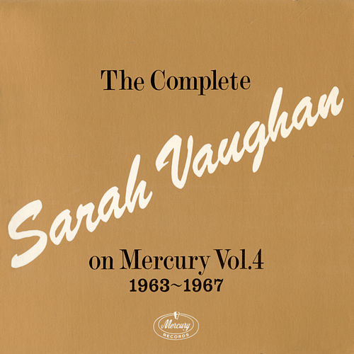 The Complete Sarah Vaughan On Mercury Vol. 4 - 1963-1967 by Sarah Vaughan