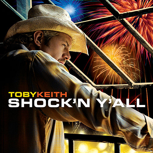 Shock 'N Y'all by Toby Keith